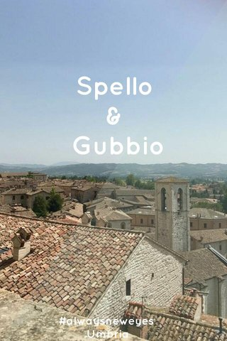Spello & Gubbio #alwaysneweyes Umbria