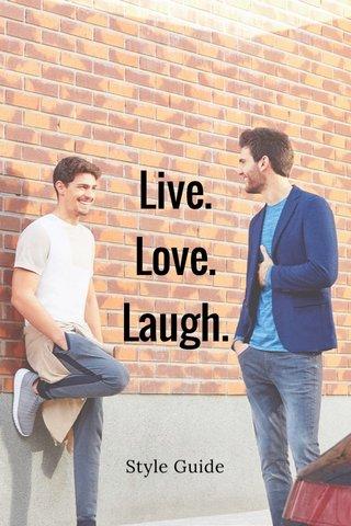 Live. Love. Laugh. Style Guide