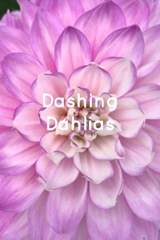 Dashing Dahlias