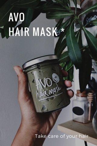 AVO HAIR MASK * Take care of your hair