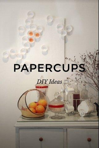 PAPERCUPS DIY Ideas