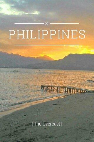 PHILIPPINES | The Overcast |