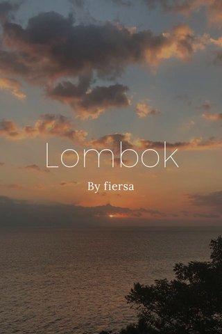 Lombok By fiersa