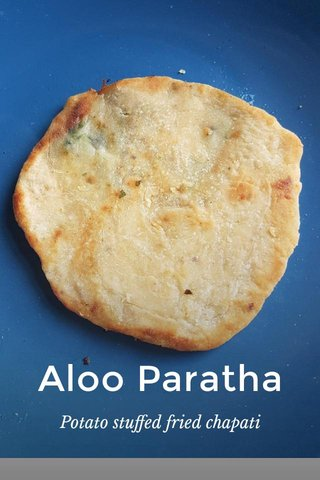 Aloo Paratha Potato stuffed fried chapati