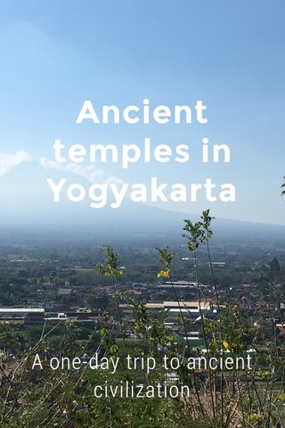 Ancient temples in Yogyakarta A one-day trip to ancient civilization