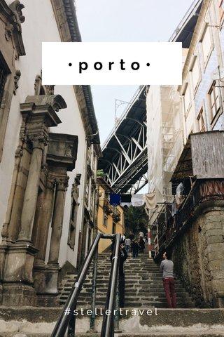 •porto• #stellertravel