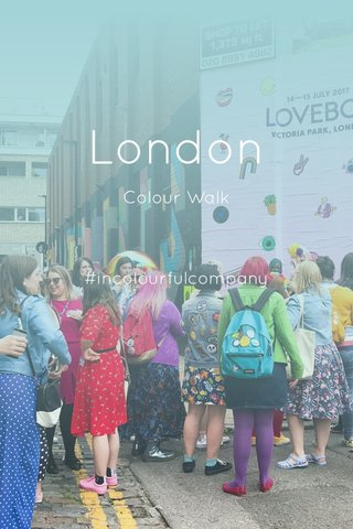 London Colour Walk #incolourfulcompany