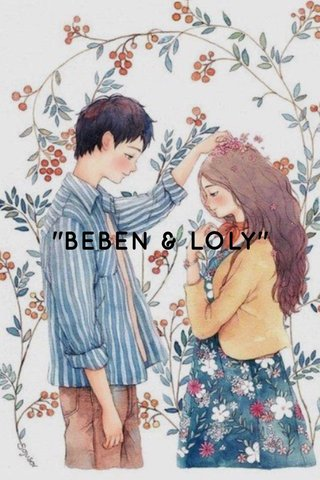 """BEBEN & LOLY"""