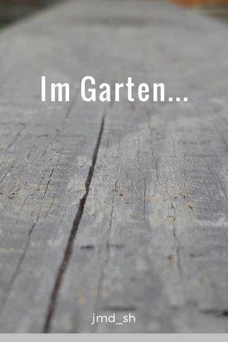 Im Garten... jmd_sh