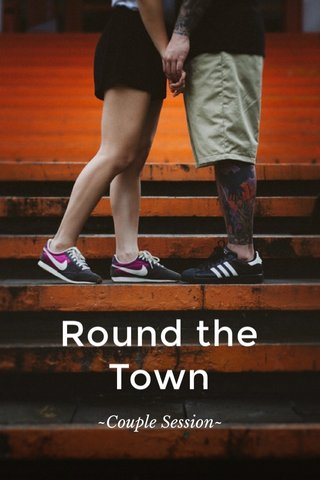 Round the Town ~Couple Session~