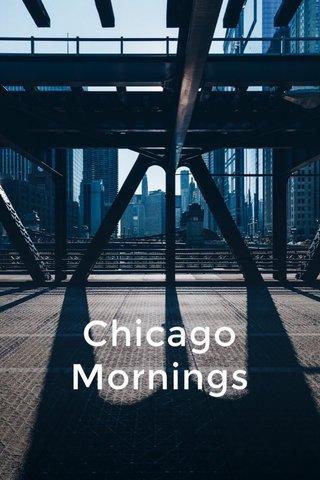 Chicago Mornings