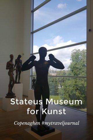 Stateus Museum for Kunst Copenaghen #mytraveljournal