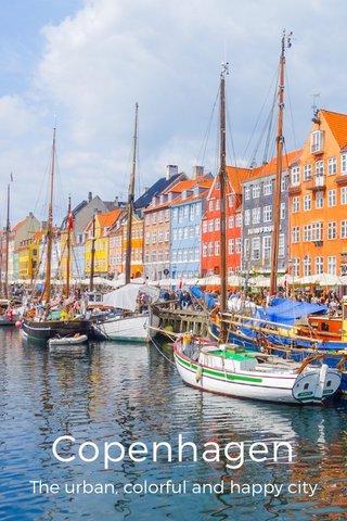 Copenhagen The urban, colorful and happy city