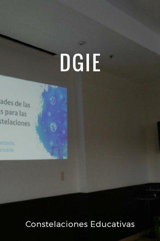 DGIE Constelaciones Educativas
