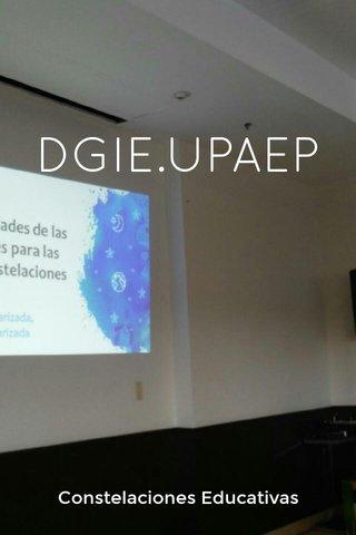 DGIE.UPAEP Constelaciones Educativas