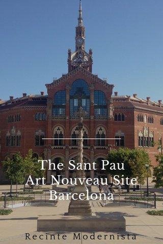 The Sant Pau Art Nouveau Site Barcelona Recinte Modernista