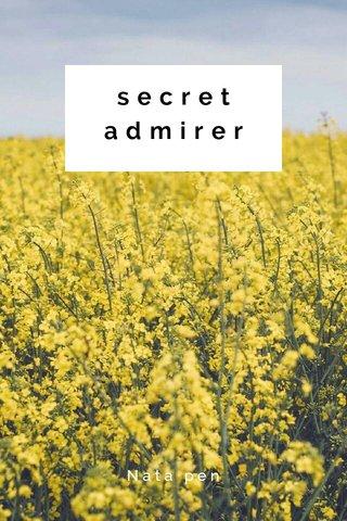 secret admirer Nata pen