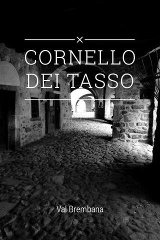 CORNELLO DEI TASSO Val Brembana
