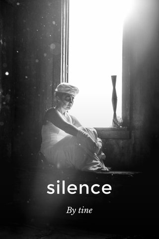 silence By tine