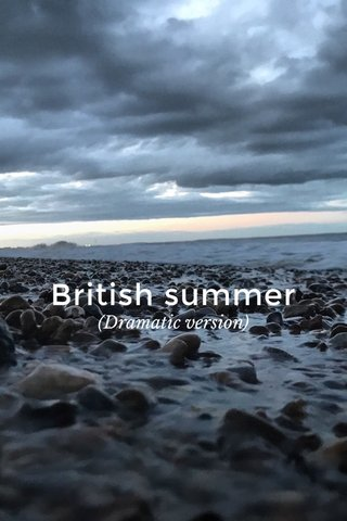 British summer (Dramatic version)