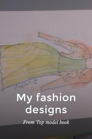 My fashion designs From Top model book