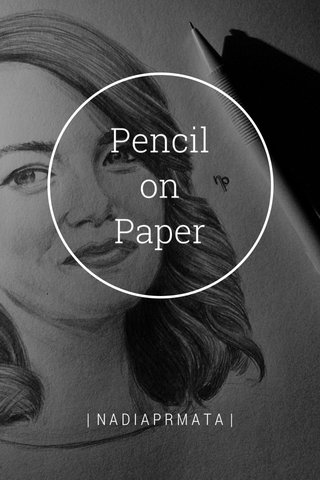 Pencil on Paper | NADIAPRMATA |