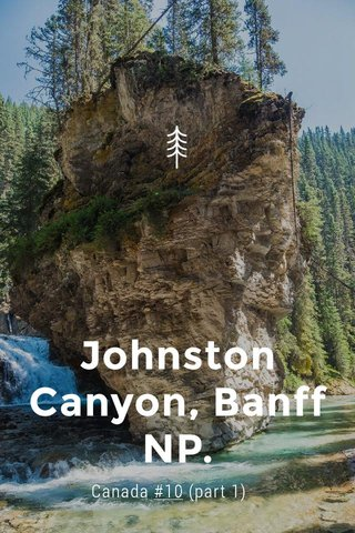 Johnston Canyon, Banff NP. Canada #10 (part 1)