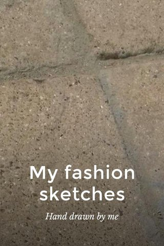 My fashion sketches Hand drawn by me