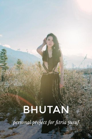 BHUTAN personal project for fitria yusuf