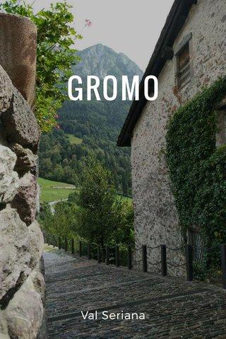 GROMO Val Seriana
