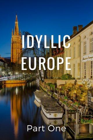 IDYLLIC EUROPE Part One