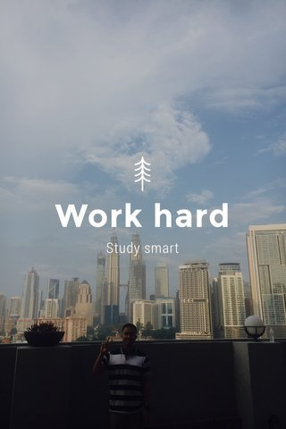 Work hard Study smart