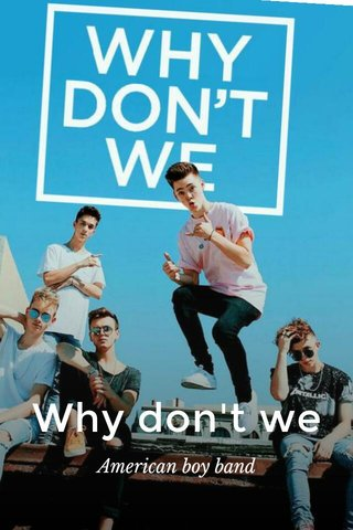 Why don't we American boy band