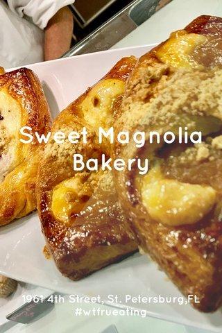 Sweet Magnolia Bakery 1961 4th Street, St. Petersburg,FL #wtfrueating