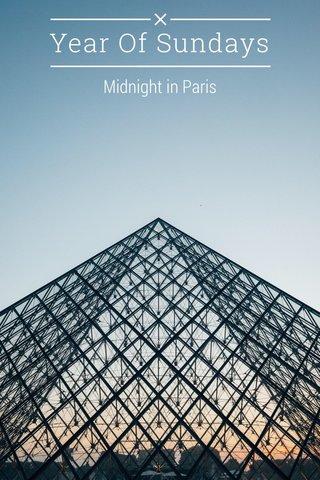Year Of Sundays Midnight in Paris