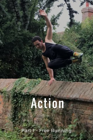 Action Part 1 - Free Running