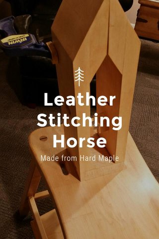 Leather Stitching Horse Made from Hard Maple