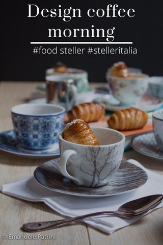 Design coffee morning #food steller #stelleritalia