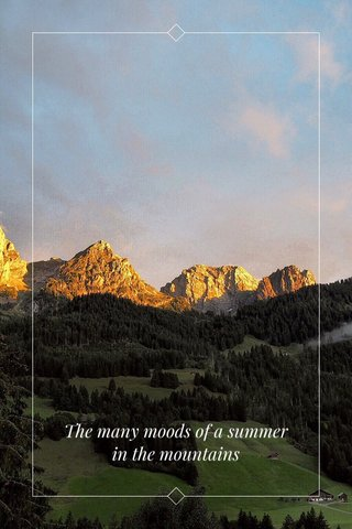 The many moods of a summer in the mountains