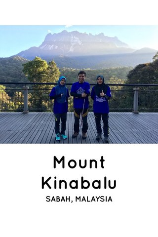 Mount Kinabalu SABAH, MALAYSIA