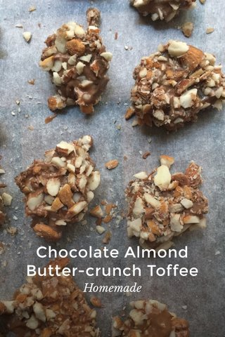 Chocolate Almond Butter-crunch Toffee Homemade