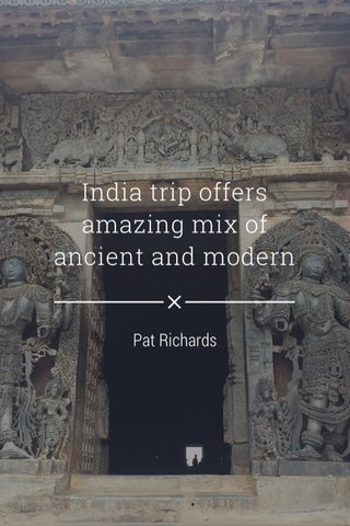 India trip offers amazing mix of ancient and modern Pat Richards