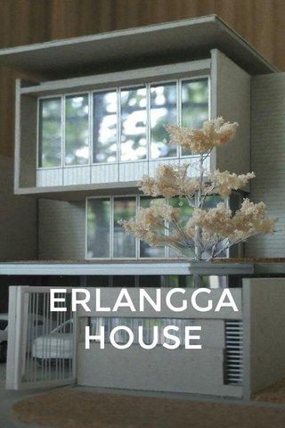 ERLANGGA HOUSE
