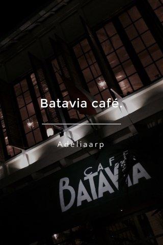 Batavia café. Adeliaarp