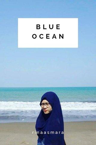 BLUE OCEAN rinaasmara