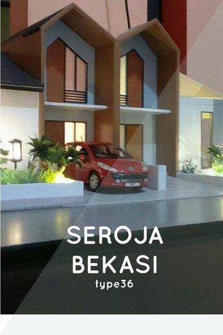SEROJA BEKASI type36
