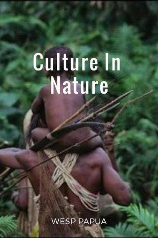 Culture In Nature WESP PAPUA