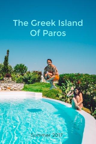 The Greek Island Of Paros Summer 2017