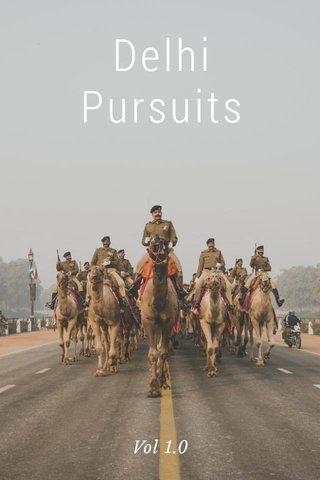 Delhi Pursuits Vol 1.0
