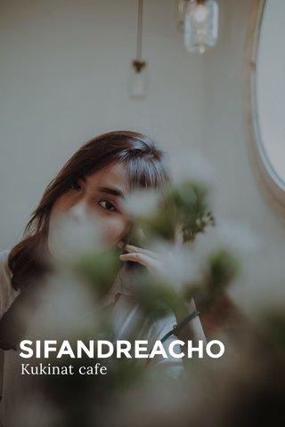 SIFANDREACHO Kukinat cafe